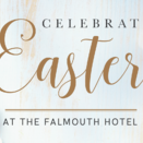 Celebrate Easter at The Falmouth Hotel